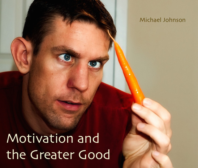 Motivation and the Greater Good