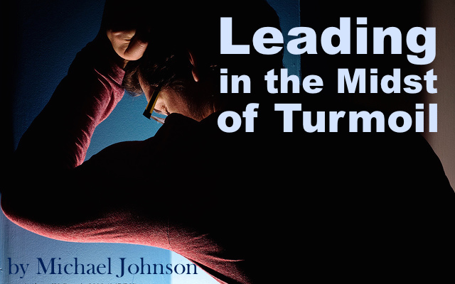 Leading in the Midst of Turmoil