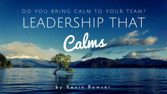 Leadership That Calms