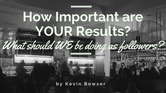 How Important are YOUR Results?