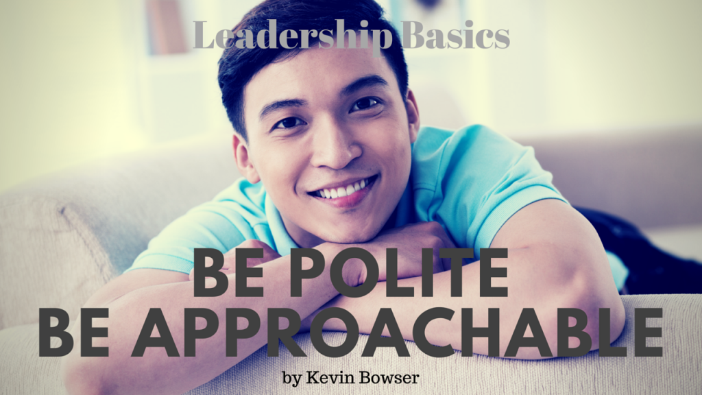 Be Polite Be Approachable