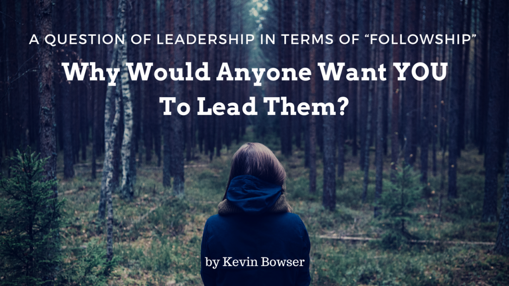 why-would-anyone-want-you-to-lead-them