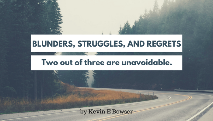 Blunders, Struggles, and Regrets