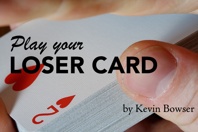 Play Your Loser Card First - No Graphics