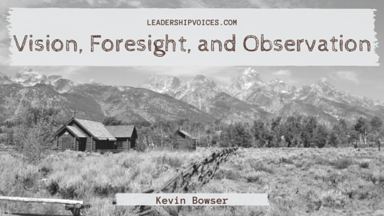 Vision, Foresight, and Observation