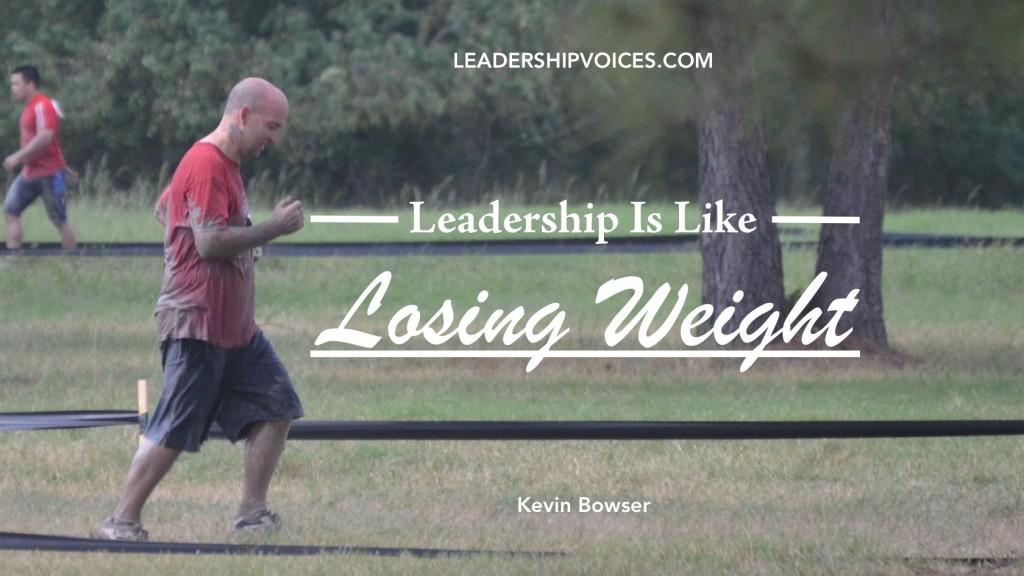Leadership Is Like Losing Weight