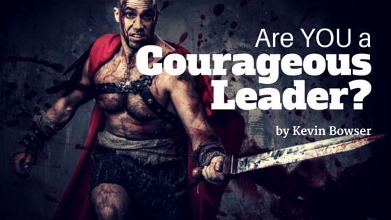 Are You a Courageous Leader?