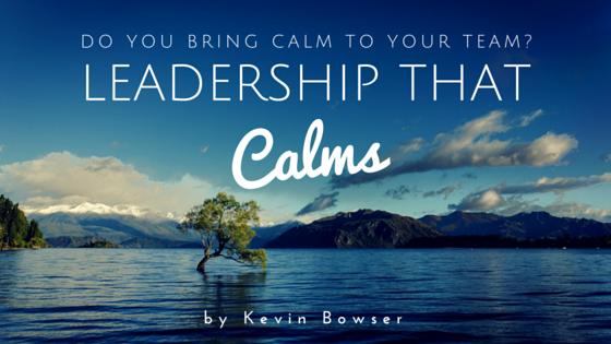 Leadership That Calms