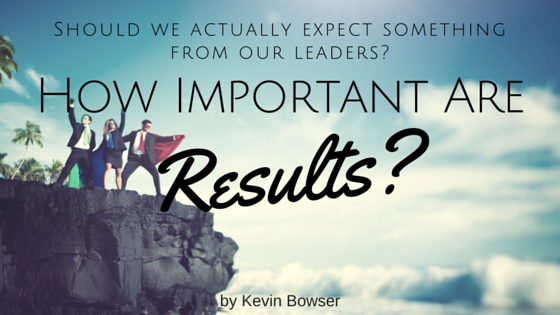 How Important Are RESULTS?
