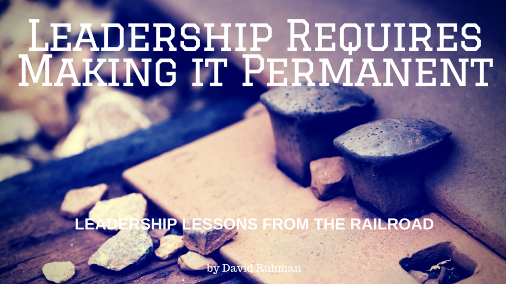 Leadership Requires Making it Permanent