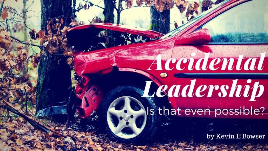Accidental Leadership