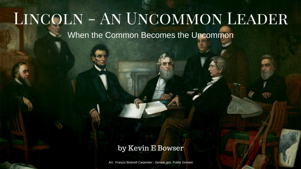 Lincoln - An Uncommon Leader