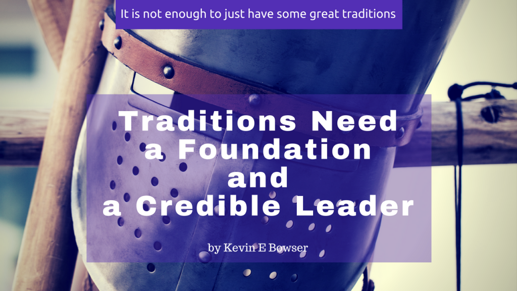 Traditions Need a Foundation and a Credible Leader